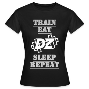 Train, Eat, Sleep, Repeat - Trainingsmotivation - Frauen T-Shirt