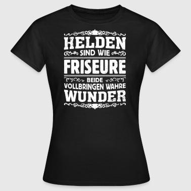 Friseure - Helden - Frauen T-Shirt