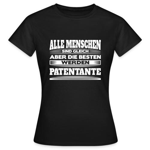 Die besten werden Patentante - Frauen T-Shirt