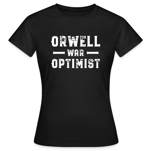Orwell War Optimist - Frauen T-Shirt
