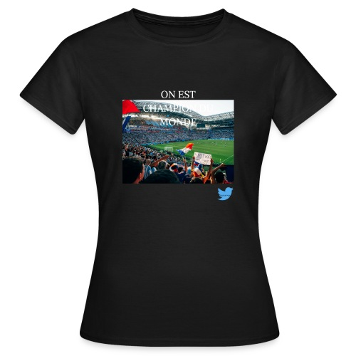ON EST CHAMPION DU MONDE - T-shirt Femme