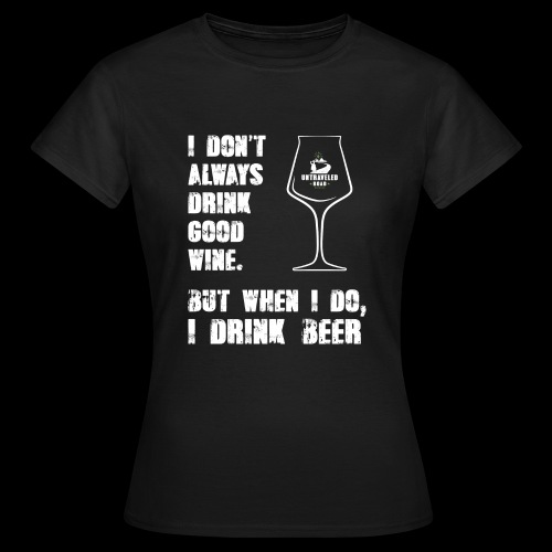 T-Shirt - I drink beer (schwarz) - Frauen T-Shirt