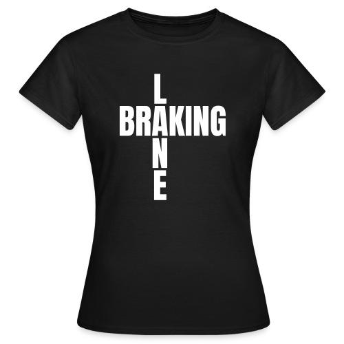 Braking Lane black - Frauen T-Shirt