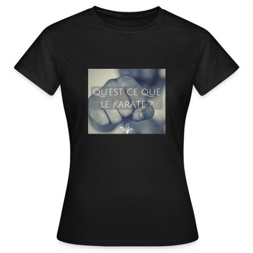 QU EST CE QUE LE KARATE - T-shirt Femme