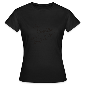 Just Breathe - Vrouwen T-shirt