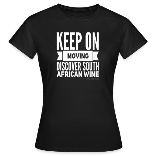 Keep on moving - Frauen T-Shirt