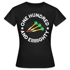 One hundred and eighty Dart - Frauen T-Shirt