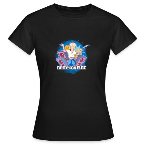 Baby's on fire - Camiseta mujer
