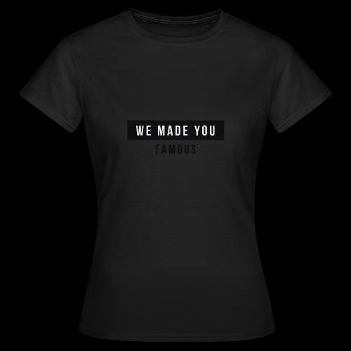 Famous Drop - Limited - Women's T-Shirt
