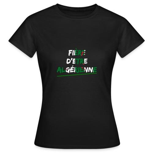 Fière d'être Algérienne - T-shirt Femme