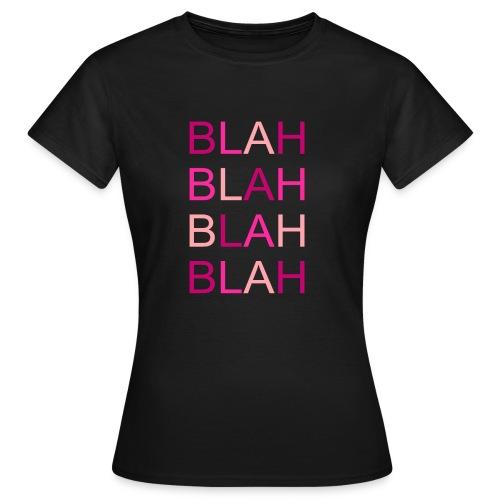 blah blah blah rose degrade - T-shirt Femme