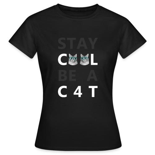 STAY C00L White - Frauen T-Shirt