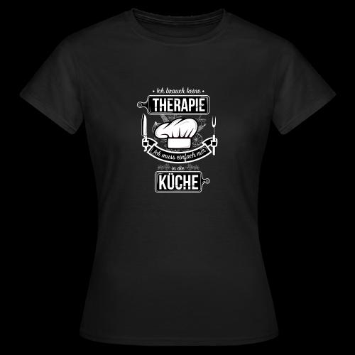 Kochtherapie - Women's T-Shirt