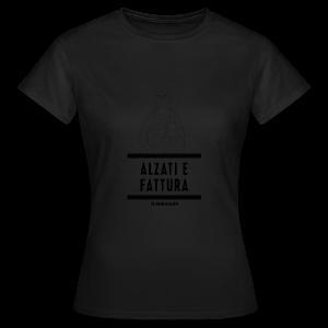 ALZATI E FATTURA - Maglietta da donna