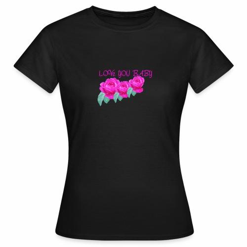 LOve you baby - Women's T-Shirt