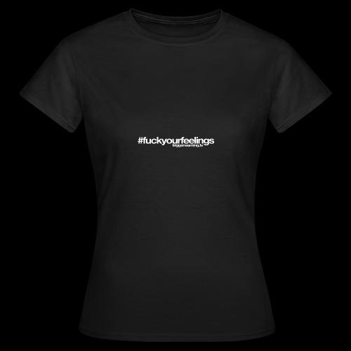 Trigger Warning Motto! - Women's T-Shirt