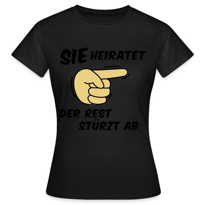 Sie heiratet der Rest stürzt ab - JGA T-Shirt - Frauen T-Shirt