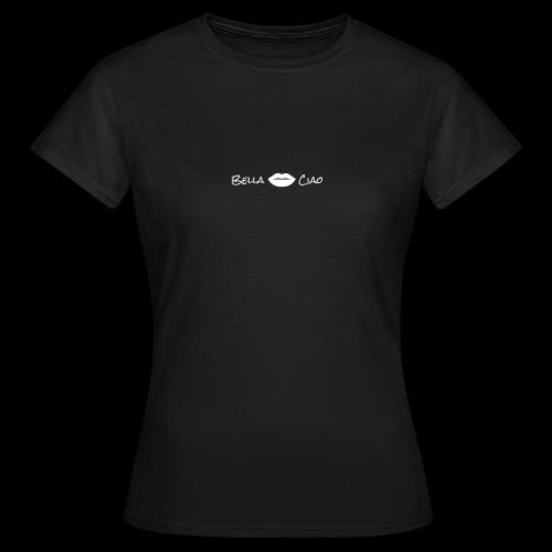 bella ciao - Women's T-Shirt