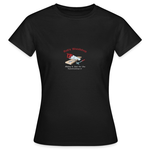 Rob's Woodshop shirt - Women's T-Shirt