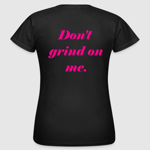 Don't grind on me., Pink - T-shirt dam