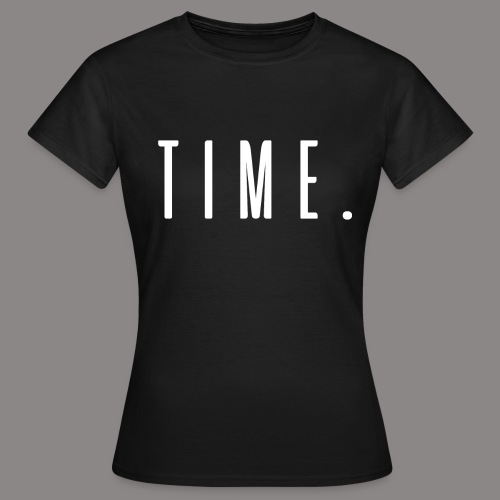 time - Frauen T-Shirt