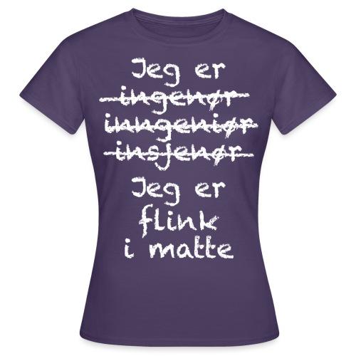 Flink i matte - T-skjorte for kvinner