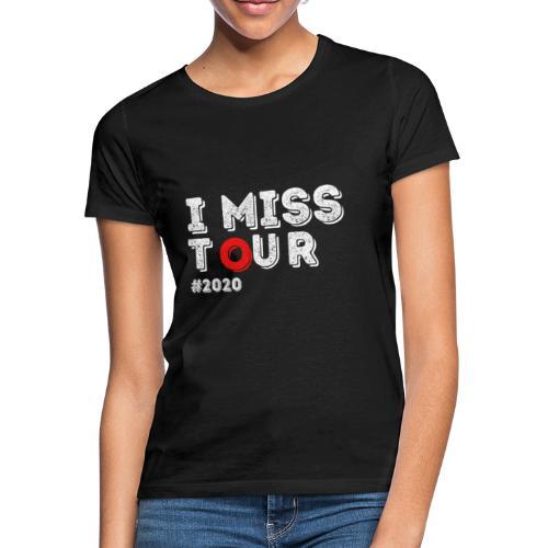 I miss tour #2020 t-shirt - T-shirt Femme