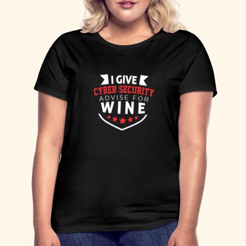 I give cyber security advice for wine - Maglietta da donna