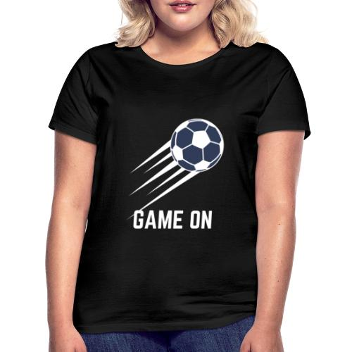 Game On - Frauen T-Shirt