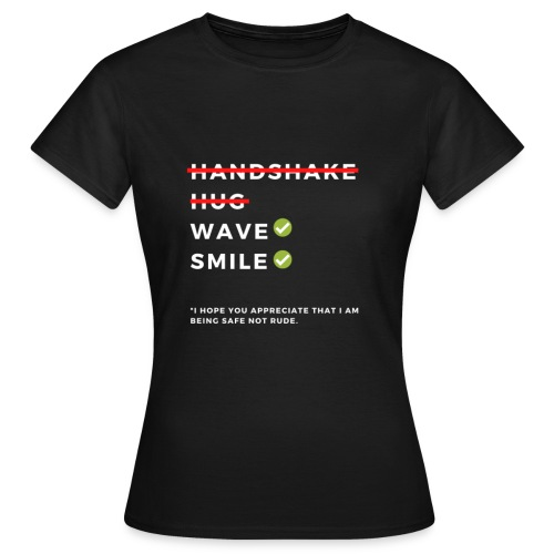 CORONAVIRUS Prevention Apparel (Safe Not Rude) - Women's T-Shirt