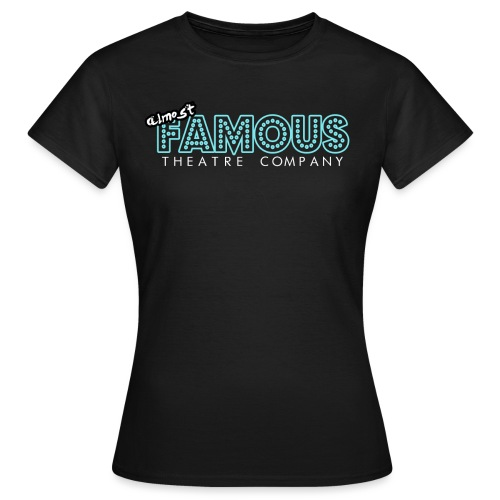 Almost Famous - Women's T-Shirt