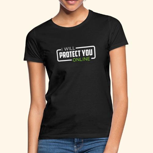 I will protect you online - Maglietta da donna