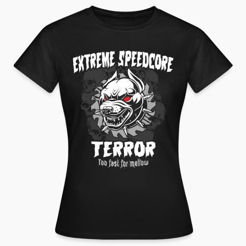 Extreme Speedcore Terror - Women's T-Shirt