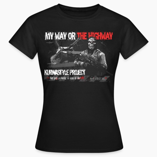 Kurwastyle Project - My Way Or The Highway - Women's T-Shirt