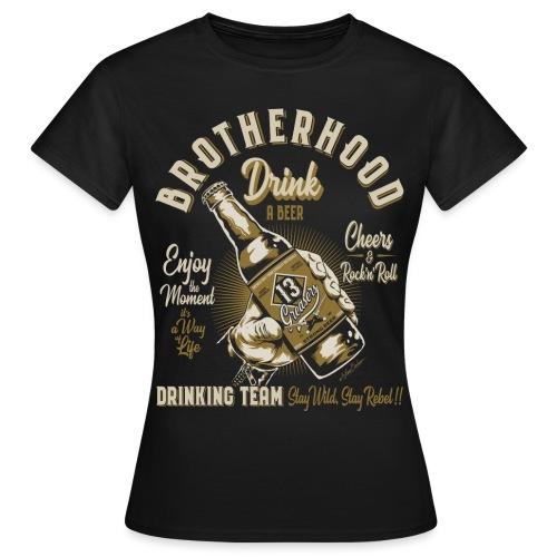 Hermandad y cerveza - Camiseta mujer