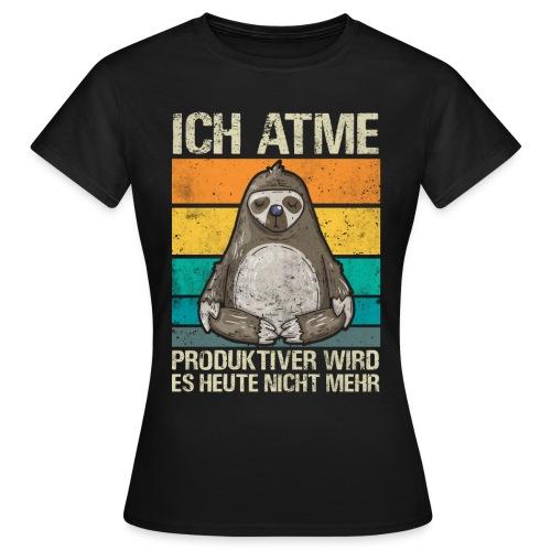 Lustiges Faultier Spruch Geschenk - Frauen T-Shirt