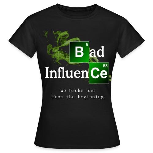 Bad Influence - Women's T-Shirt