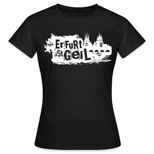 Erfurt ist geil mittel - Frauen T-Shirt