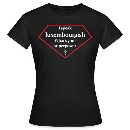luxembourgish superpower - Frauen T-Shirt