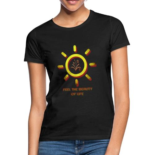 Beauty Of Life - Frauen T-Shirt