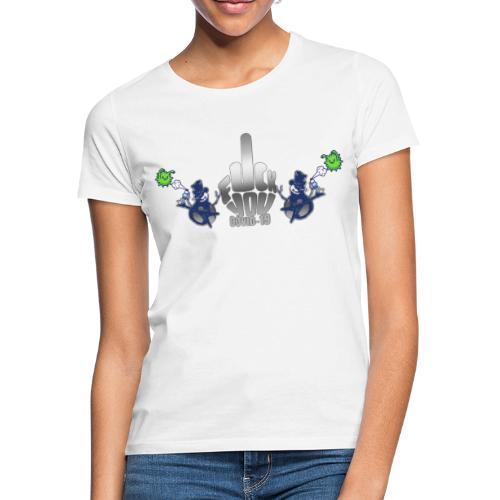 F&%k you Corona - Frauen T-Shirt