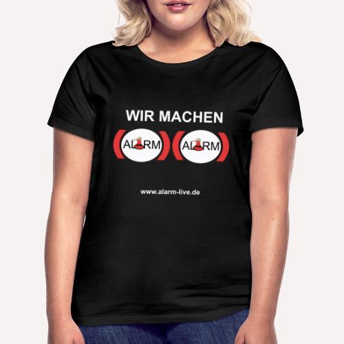 Wir machen Alarm - Frauen T-Shirt