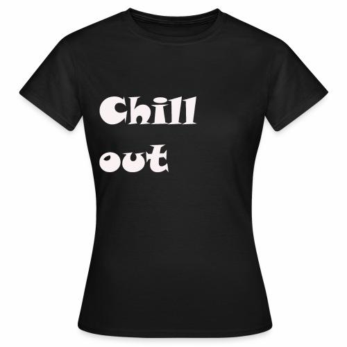 chill jugend ruhig Schriftzug geburtstag chillig - Frauen T-Shirt