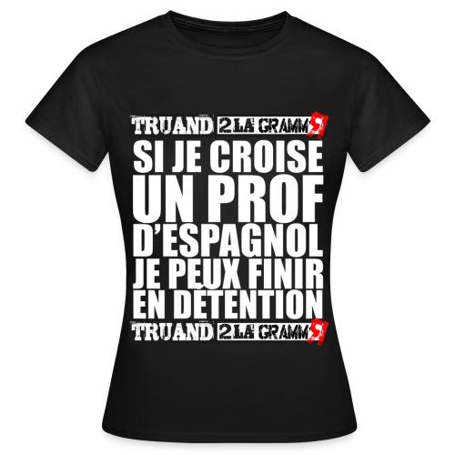 Jpeux finir en détention - T-shirt Femme