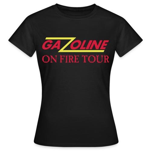 gazoline on fire tour - Vrouwen T-shirt