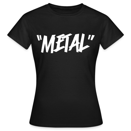 METAL - Women's T-Shirt