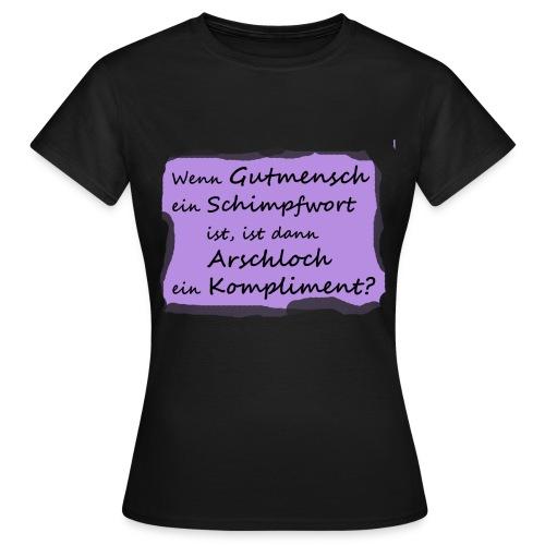 gutmensch2 - Frauen T-Shirt