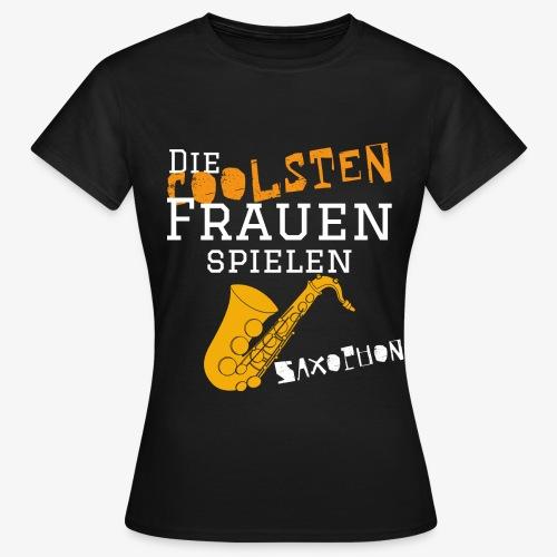 Die coolsten_Frauen_Saxop - Frauen T-Shirt