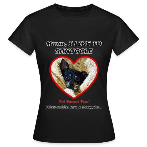 Mmm, I Like To Shnuggle - Women's T-Shirt