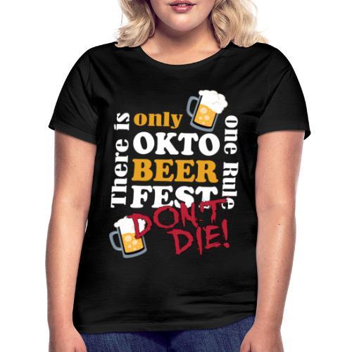 Oktoberfest 2019 - don't die! - Frauen T-Shirt